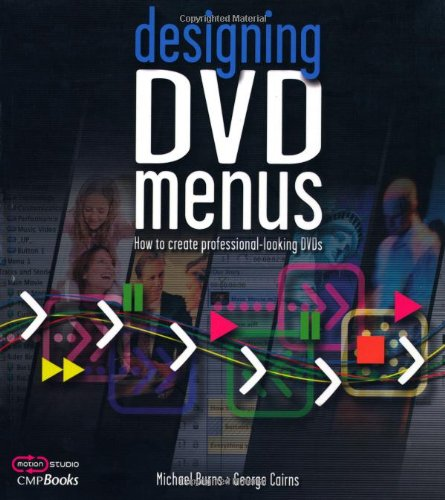 Preisvergleich Produktbild Designing DVD Menus: How to Create Professional-Looking DVDs (DV Expert) (Motion Studio)