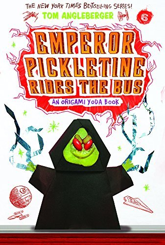 Emperor Pickletine Rides the Bus (Origami Yoda #6) by Tom Angleberger (2016-08-16)