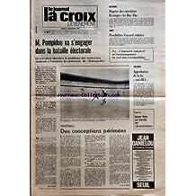 CROIX L'EVENEMENT (LA) [No 27341] du 05/12/1972 - M POMPIDOU VA S'ENGAGER DANS LA BATAILLE ELECTORALE LE PRESIDENT ABORDERA LE PROBLEME DES INSTITUTIONS VENDREDI A L'OCCASION DU CENTENAIRE DE SCIENCES-PO PAR NOEL COPIN - VIETNAM REPRISE DES ENTRETIENS KISSINGER LE DUC THO - SNCF POSSIBILITES D'ACCORD REDUITES - FOS L'IMPERATIF INDUSTRIEL ET L'ENVIRONNEMENT NE SONT PAS INCOMPATIBLES - IRLANDE APPROBATION DE LA LOI ANTI-IRA - GEORGES WALTER PRIX INTERALLIE POUR DES VOLS DE VANESSA - FOOTBALL DES