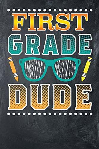 First Grade Dude: Notebook for First Graders -