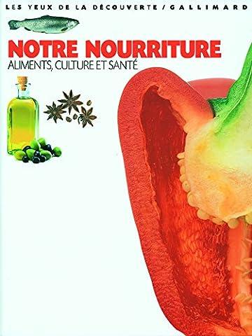 Notre nourriture: Aliments, culture et