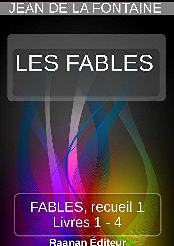FABLES DE LA FONTAINE | RECUEIL 1 | LIVRES 1-4 par Jean de La fontaine