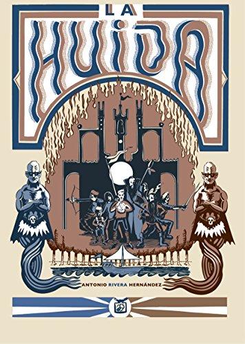 La huida: Una novela de magia y aventuras llena de enseñanzas y valores por Antonio Rivera Hernandez