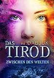 Zwischen den Welten: Das Tirod 1 - Fantasy-Saga