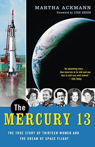 The Mercury 13: The True Story of Thirteen Women and the Dream of Space Flight por Martha Ackmann