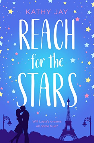 Reach for the Stars: A feel good, uplifting romantic comedy by [Jay, Kathy]