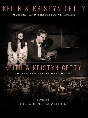 keith-kristyn-getty-live-at-the-gospel-coalition-modern-and-traditional-hymns