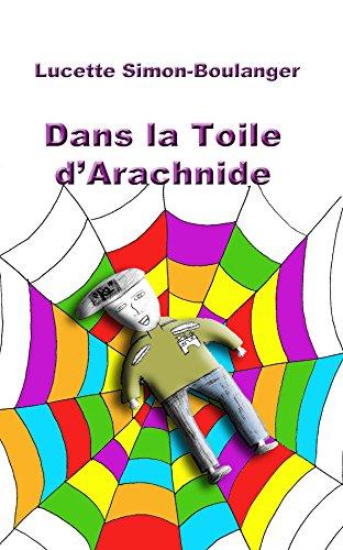 Dans la Toile d'Arachnide (Sur l'Aire de... t. 4) par Lucette Simon-Boulanger
