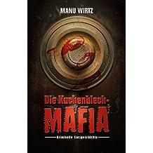 Die Kuchenblech-Mafia: Kriminelle Kurzgeschichte