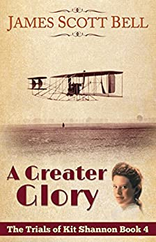 A Greater Glory (The Trials of Kit Shannon #4) by [Bell, James Scott]