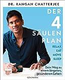 Der 4-Säulen-Plan - Relax, Eat, Move, Sleep: Dein Weg zu einem längeren, gesünderen Leben