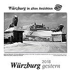 Würzburg gestern 2018: Würzburg in alten Ansichten -