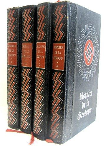4 volumes; Histoire secrète de la gestapo (Tome1,2,3,4)