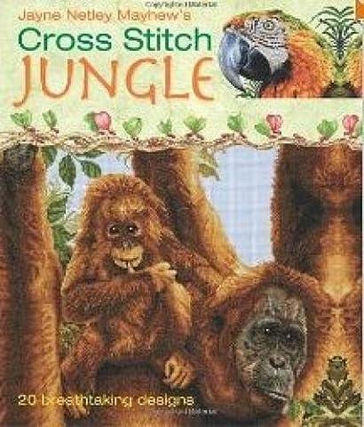 Cross Stitch Jungle: 20 Breath-taking Designs