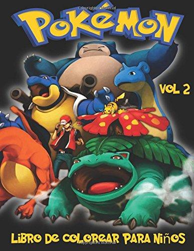 Pokemon Libro de Colorear para niños Volume 2: En este tamaño A4 del libro de colorear, hemos capturado 76 criaturas capturable de Pokemon Go para que usted coloree. por M Byrne