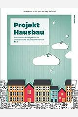 Projekt Hausbau - Das Familien-Bautagebuch für unvergessliche Bauphasenerlebnisse (#1) Taschenbuch