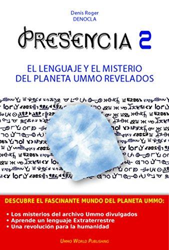 PRESENCIA – OVNIs, Circulos en los Cultivos y Exocivilisaciones (Spanish Edition)