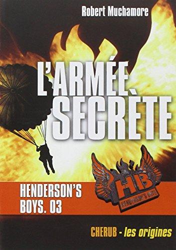 Henderson's Boys, Tome 3 : L'armée secrète par Robert Muchamore