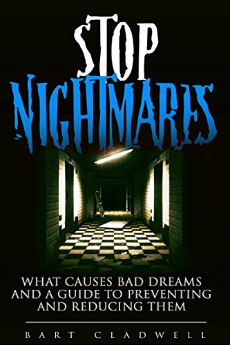 Schlaf-traum-bad (Stop Nightmares: What Causes Bad Dreams and a Guide to Preventing and Reducing Them (Overcoming Nightmares, Sleep Better, Lucid Dreams, Prevent Bad Dreams) (English Edition))