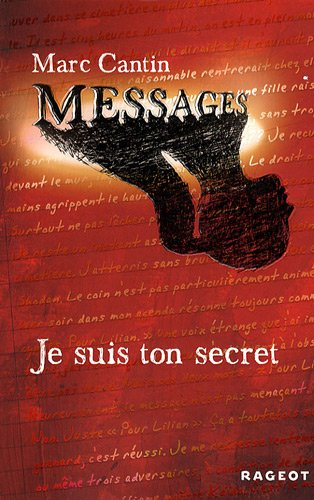 Messages, Tome 1 : Je suis ton secret
