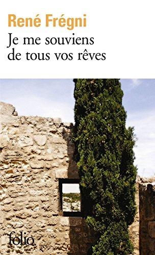Je me souviens de tous vos rêves (Folio t. 6390) par René Frégni