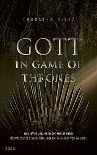 Gott in Game of Thrones: Was rettet uns, wenn der Winter naht? Überraschende Erkenntnisse über die Religionen von Westeros