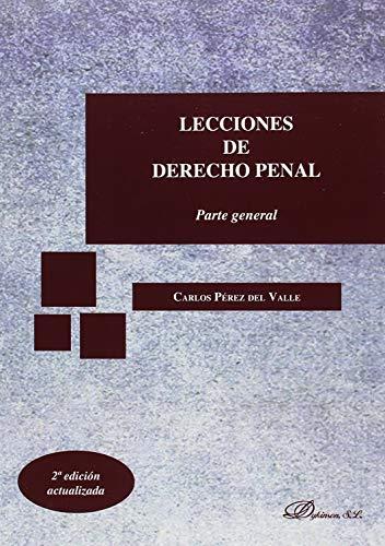 Lecciones de Derecho Penal. Parte general por Carlos Pérez del Valle