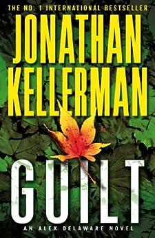 Guilt (Alex Delaware series, Book 28): A compulsively intriguing psychological thriller by [Kellerman, Jonathan]