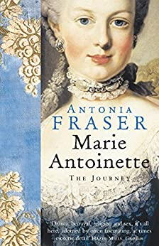Marie Antoinette (English Edition) von [Fraser, Antonia]