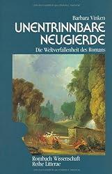 Unentrinnbare Neugierde. Die Weltverfallenheit des Romans. Richardsons Clarissa und Laclos' Liaisons dangereuses (Rombach Litterae)