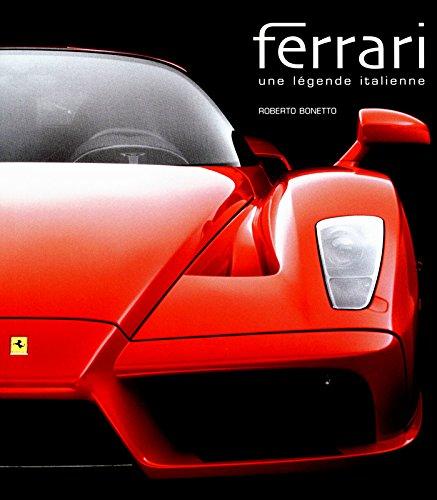 Ferrari - Une légende italienne par Roberto Bonetto