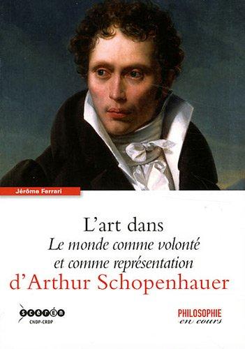 L'art dans Le monde comme volonté et comme représentation d'Arthur Schopenhauer