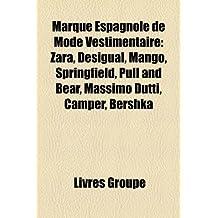 Marque Espagnole de Mode Vestimentaire: Zara, Desigual, Mango, Springfield, Pull and