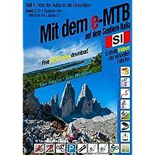 Mit dem (e)-MTB auf dem Sentiero Italia: Band 2: In 5 Etappen von Venzone bis Laipacco (Teil 1: Von der Adria in die Dolomiten)