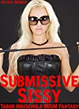 Submissive Sissy (Taboo Forbidden Household BDSM Fantasy) (English Edition)