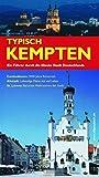 Typisch Kempten: Ein Führer durch die älteste Stadt Deutschlands