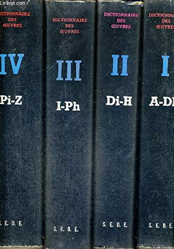 Dictionnaire des œuvres de tous les temps et de tous les pays 4 Tomes : Littérature, philosophie, musique, sciences. par BOMPIANI LAFFONT