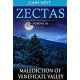 Zectas Volume III: Malediction of Veneficatl Valley (English Edition)
