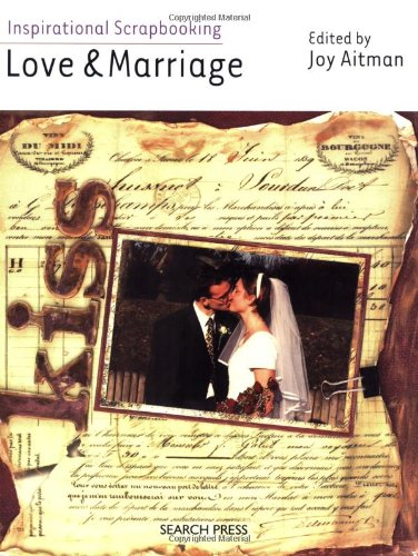 Love & Marriage (Inspirational Scrapbooking)