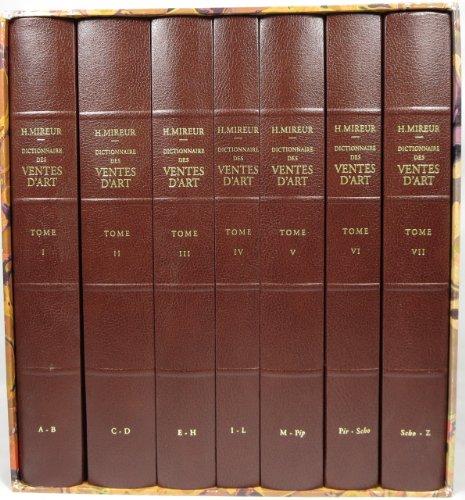 Dictionnaire DES Ventes d'Art: Vols 1-7: Faites En France Et a l'Etranger Pendant Les 18th & 19th Siecles par H. Mireur