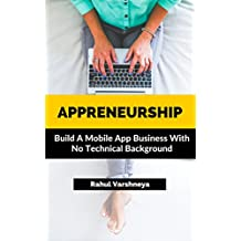 Appreneurship: Build A Mobile App Business With No Technical Background (English Edition)