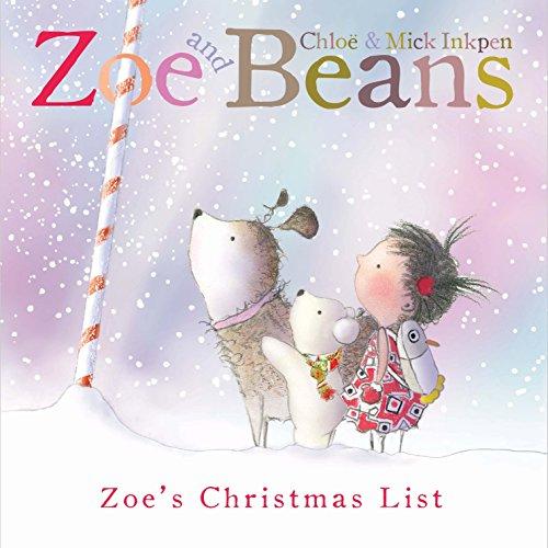 Zoe and Beans: Zoe's Christmas List por Chloe Inkpen