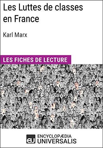 Téléchargement gratuit du livre de texte Les Luttes de classes en France de Karl Marx: Les Fiches de lecture d'Universalis PDF