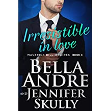 Irresistible In Love (The Maverick Billionaires, Book 4) (English Edition)