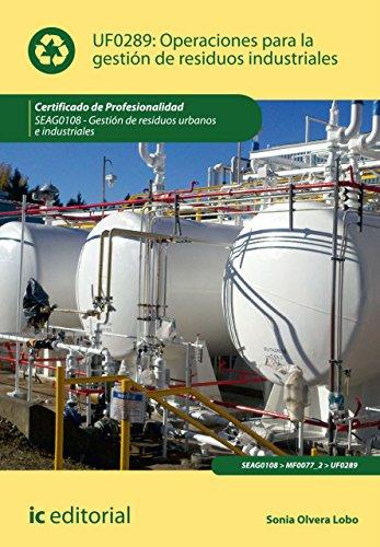 Operaciones para la gestión de residuos industriales. SEAG0108