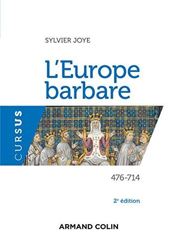 L'Europe barbare 476-714 - 2e éd. par Sylvie Joye