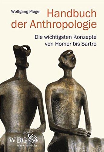 handbuch-der-anthropologie-die-wichtigsten-konzepte-von-homer-bis-sartre