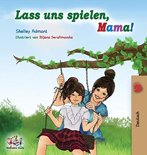 Lass uns spielen, Mama!: German Language Children's Book (German Bedtime Collection)
