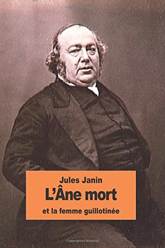 L'Âne mort et la femme guillotinée par Jules Janin