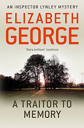 A Traitor to Memory: An Inspector Lynley Novel: 10 by Elizabeth George (2012-08-02)